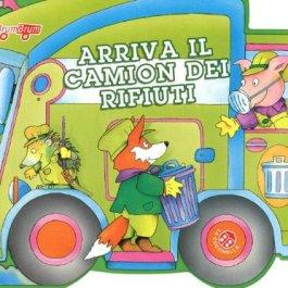Arriva il camion dei rifiuti. Ediz. illustrata