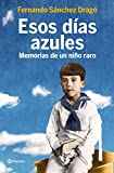 Esos días azules: Memorias de un niño raro
