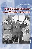 Die Frontsoldaten von Monte Cassino: Ein Soldat wider Willen erzählt
