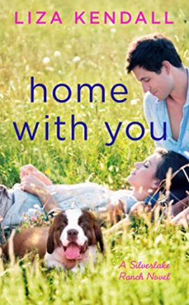 Home with You (A Silverlake Ranch Novel Book 2) by [Kendall, Liza]