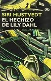 El hechizo de Lily Dahl (Narrativa)