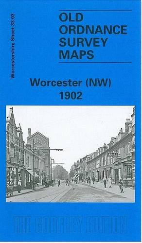 Worcester (NW) 1902: Worcestershire Sheet 33.03 (Old Ordnance Survey Maps of Worcestershire)
