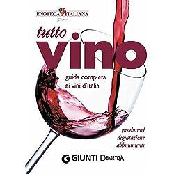 Tutto Vino: guida completa ai vini d'Italia (Compatti cucina)
