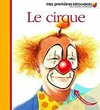 Le cirque (Mes premières découvertes)