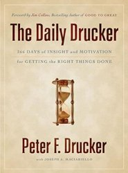 The Daily Drucker: 366 Days of Insight and Motivation for Getting the Right Things Done by [Drucker, Peter F.]
