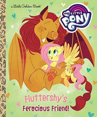 Fluttershy's Ferocious Friend! (My Little Pony) (Little Golden Book)
