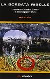 La borgata ribelle. Il rastrellamento nazista del Quadraro e la Resistenza popolare a Roma (Fuorilinea)