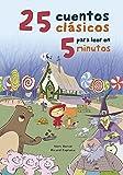 25 cuentos clásicos para leer en 5 minutos (Antología de cuentos cortos)
