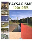 Paysagisme: 1000 idées.
