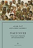 Naciones: Una nueva historia del nacionalismo (Libros de Historia)