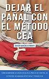 Dejar el pañal con el método CEA (versión Kindle): Cómo acompañar a su hijo o hija en el proceso de control de esfínteres de manera respetuosa y progresiva