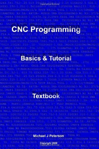 By Michael J Peterson CNC Programming: Basics & Tutorial Textbook [Paperback]