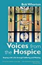 Voices from the Hospice: Staying with Life Through Suffering and Waiting