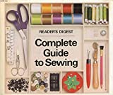 """""""Reader's Digest"""" Complete Guide to Sewing"""