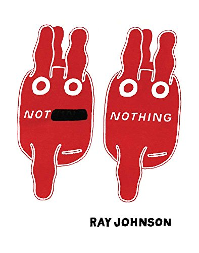 Not Nothing Writings By Ray Johnson /Anglais