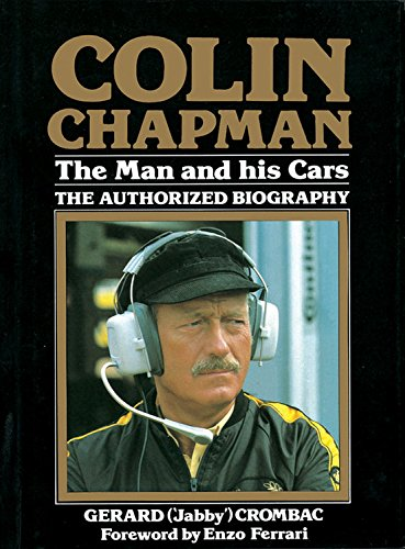 Colin Chapman: The Man and His Cars: The Authorized Biography