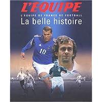 La belle histoire : L'equipe de France de football