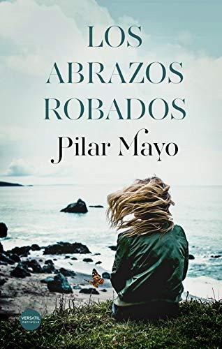 Los abrazos robados – Pilar Mayo