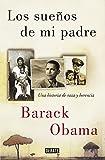 Los sueños de mi padre: Una historia de raza y herencia (Biografías y Memorias)