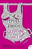 The Female Eunuch (Harper Perennial Modern Classics)