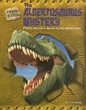 The Albertosaurus Mystery: Philip Currie's Hunt in the Badlands (Fossil Hunters) by T. V. Padma (2006-08-01)