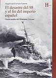 El desastre del 98 y el fin del imperio español: Visión inédita del Almirante Cervera (HISTORIA)