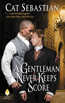 A Gentleman Never Keeps Score: Seducing the Sedgwicks by [Sebastian, Cat]