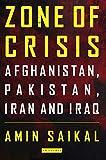 Zone of Crisis: Afghanistan, Pakistan, Iran and Iraq