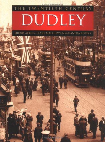 The Twentieth Century: Dudley