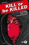 Kill or be killed: 1