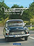 Wartburg: Alle Modelle 1953-1991