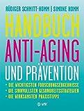 Handbuch Anti-Aging und Prävention: Die wichtigsten Forschungsergebnisse   Die sinnvollsten Gesundheitsstrategien   Die wirksamsten Praxistipps   Ausgezeichnet mit dem 'Health Media Award'