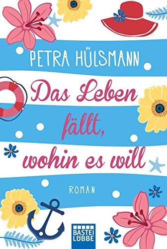 Das Leben fällt, wohin es will: Roman (Hamburg-Reihe, Band 4)