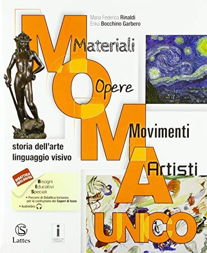 M.O.M.A. Materiali-opere-movimenti-artisti. Storia dell'arte. Linguaggio visivo. Vol. unico. Con...