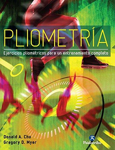 Pliometría: Ejercicios pliométricos para un entrenamiento completo (Deportes nº 24)