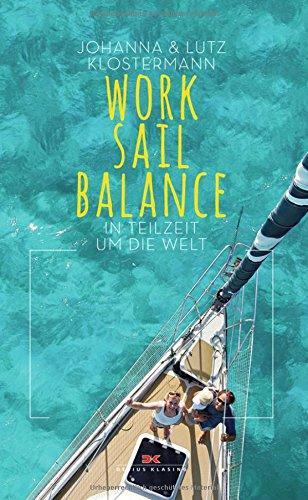 Work Sail Balance: In Teilzeit um die Welt