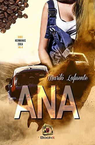 Ana (Serie Hermanas Egea 4) de Mariló Lafuente