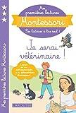 Mes premières lectures Montessori, Je serai vétérinaire