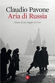 Aria di Russia: Diario di un viaggio in Urss di [Pavone, Claudio]