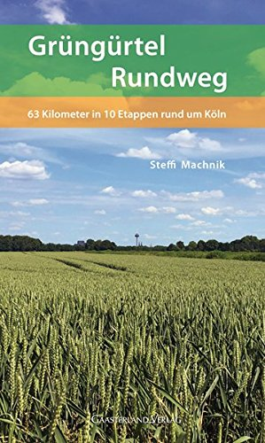 Grüngürtel-Rundweg: 63 Kilometer in 10 Etappen rund um Köln