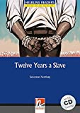 Twelve Years a Slave with Audio CD. Helbling Readers Blue Level 5 (B1) [Lingua inglese]