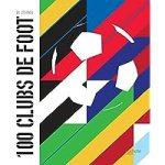 Les 100 clubs de foot de légende