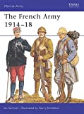 The French Army 1914-18 (Men-at-Arms, Band 286)