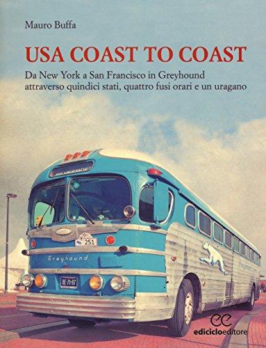 USA coast to coast. Da New York a San Francisco in Greyhound attraverso quindici stati, quattro fusi...