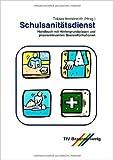 Schulsanitätsdienst. Handbuch mit Hintergrundwissen und praxisrelevanten Basisinformationen für Lehrer, Schüler und Mitarbeiter der Hilfsorganisationen. ( Juni 2000 )