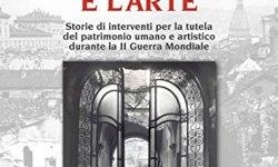 $ Salvare Torino e l'arte. Storie di interventi per la tutela del patrimonio umano e artistico durante la II guerra mondiale Epub