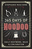 365 Days of Hoodoo: Daily Rootwork, Mojo & Conjuration (English Edition)
