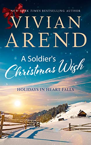 A Soldier's Christmas Wish (Holidays in Heart Falls Book 2) by [Arend, Vivian]