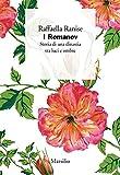 I Romanov. Storia di una dinastia tra luci e ombre