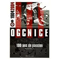 OGCNice 1904/2004 : 100 ans de passion